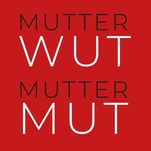 MUTTERWUT | MUTTERMUT